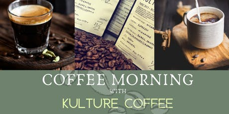 Coffee Morning with Kulture Coffee tickets