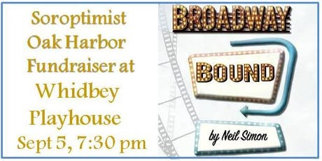 "Neil Simon's ""Broadway Bound"" Soroptimist Fundraiser Performance tickets"