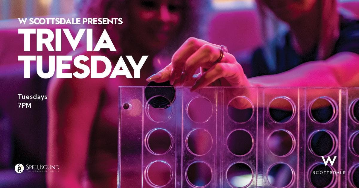 Trivia Tuesday at W Scottsdale