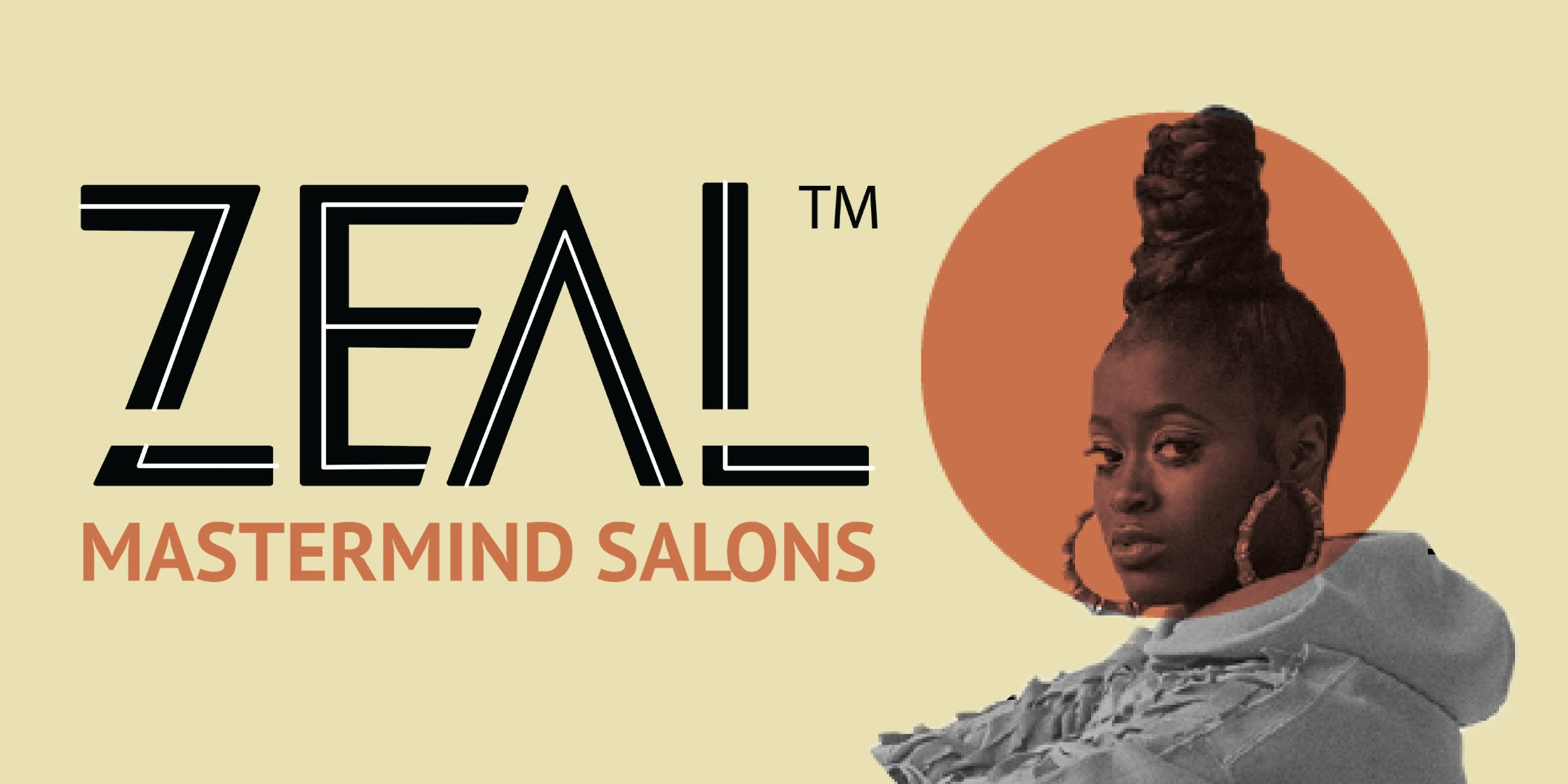 ZEAL Mastermind Salon (LA)