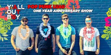 Y'all Out Boy One Year Anniversary Pop Punk Luau tickets