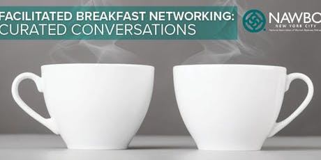 September Facilitated Breakfast Networking: Curated Conversations tickets