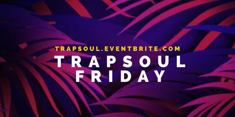 TrapSoul Friday @ The Payback tickets