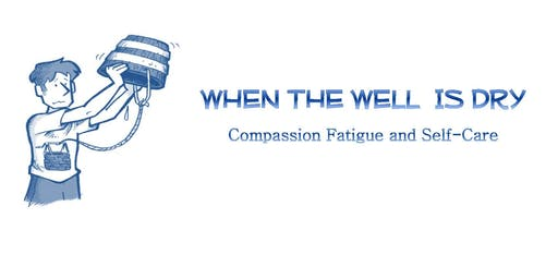 CMHA Toronto - Compassion Fatigue and Self-Care Workshop: When the Well is Dry