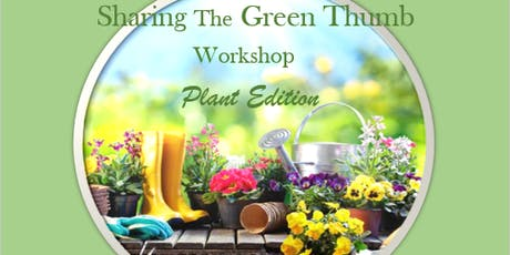 The Garden of Bo's  Sharing the Green Thumb workshop -Plant Edition tickets
