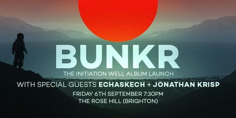 BUNKR (LP launch) / Echaskech / Jonathan Krisp tickets
