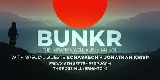 BUNKR (LP launch) / Echaskech / Jonathan Krisp