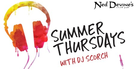 Summer Thursdays w/ DJ Scorch  tickets