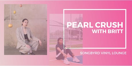 Pearl Crush at Songbyrd Vinyl Lounge tickets
