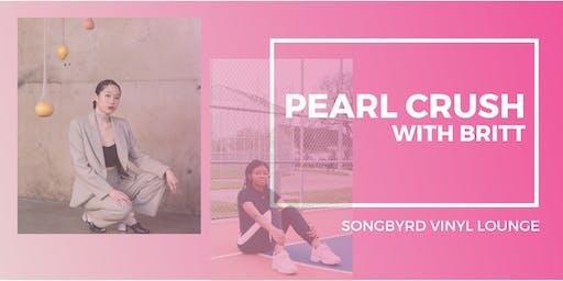 Pearl Crush at Songbyrd Vinyl Lounge