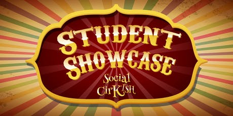 SocialCirKish Annual Student Showcase 2019 tickets