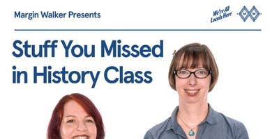 """""""Stuff You Missed In History Class"""" Podcast Live! @ The North Door"""