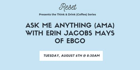 Ask Me Anything (AMA) with Erin Jacobs Mays of Ebco tickets