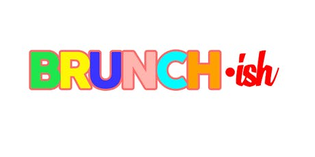 Brunch·ish tickets