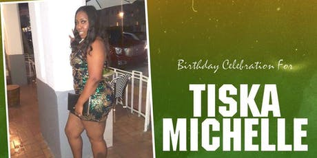 Tiska Michelle - Birthday Bash -  Status NightClub #FeatureFridays tickets