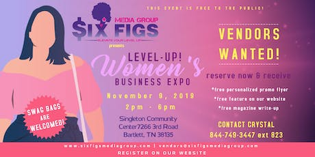 Six Figs Presents Level-Up! Women's Business Expo **MEMPHIS VENDORS ONLY** tickets
