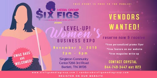 Six Figs Presents Level-Up! Women's Business Expo **MEMPHIS VENDORS ONLY**