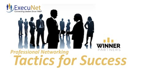 ExecuNet August:  Professional Networking Tactics for Success tickets