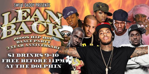 Lean Back (2000s Hip-Hop Dance Party) 3 Year Anniversary