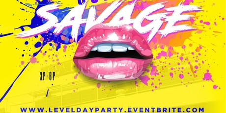 I Love Day Parties presents Summer Savage Day Party  @ Level Uptown  tickets