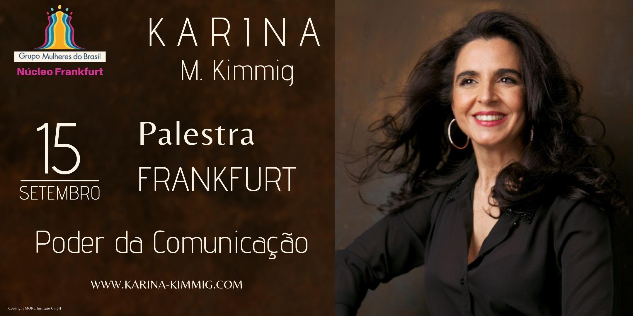 GMDB Frankfurt convida Palestra: O Poder da Comunicacao - Karina Kimmig