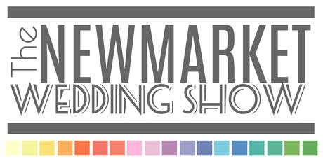 The Newmarket Wedding Show - 15th September 2019 tickets