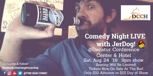 Decatur Conference Center & Hotel presents COMEDY NIGHT with JER-DOG Danley
