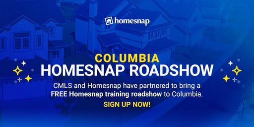 Columbia Homesnap Roadshow