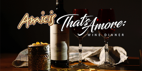 THAT'S AMORE: Wine Dinner at Amici's with Patrick Evans-Hylton - August tickets