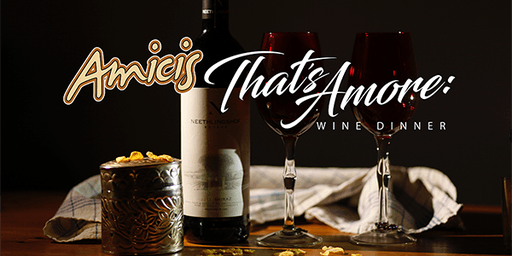 THAT'S AMORE: Wine Dinner at Amici's with Patrick Evans-Hylton - August