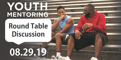 Youth Mentoring Round Table Discussion