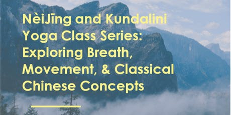 Neijing and Kundalini Yoga Class Series tickets