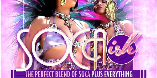Soca-ISH.. The Perfect Blend of Soca Plus Everything