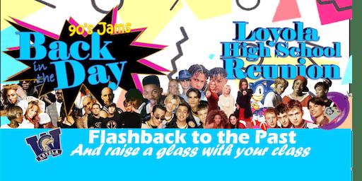 Loyola Reunion  - Graduating Classes of the 90's Eras!