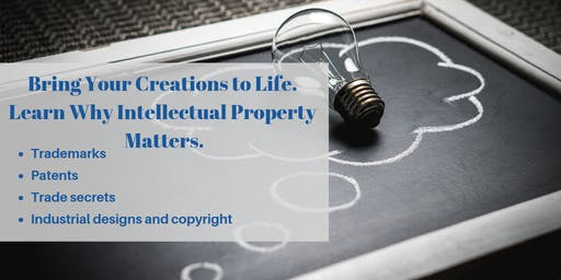 Bring Your Creations to Life. Learn Why Intellectual Property Matters