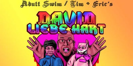 David Liebe Hart (Adult Swim/Tim and Eric Awesome Show) at the State House tickets