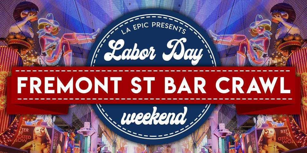 Las Vegas Labor Day Weekend Fremont Street Bar Crawl