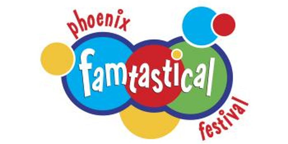 Third Annual Phoenix Famtastical Festival Tickets, Sat, Sep