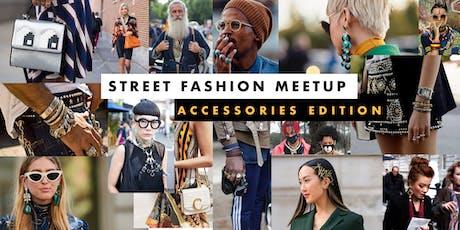 Street Fashion Meetup : Accessories Edition tickets