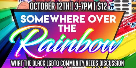 Somewhere Over the Rainbow  What the Black LGBTQ Community Needs Discussion tickets