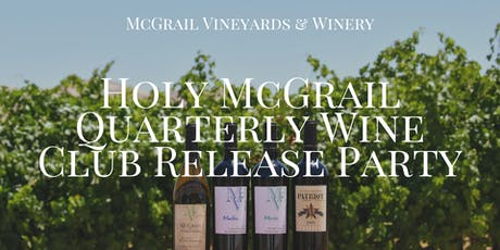 MEMBERS ONLY Holy McGrail Quarterly Wine Club Pre-Release Party tickets