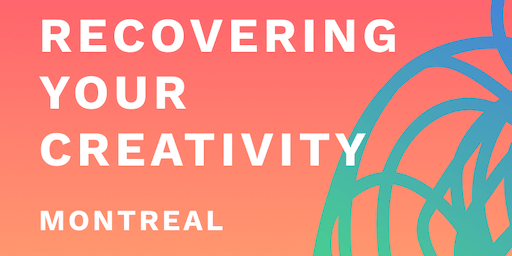 Recovering Your Creativity, Montreal