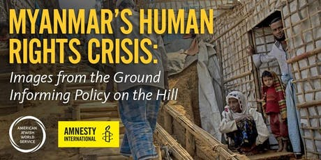 Myanmar's Human Rights Crisis: Images from the Ground Informing Policy on the Hill tickets