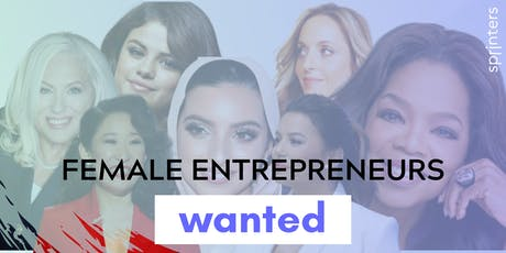 Female Entrepreneurs Wanted   billets