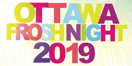 OTTAWA FROSH NIGHT 2019 @ THE BOURBON ROOM   OFFICIAL MEGA PARTY!