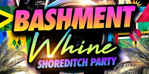 Bashment Whine - Shoreditch Party