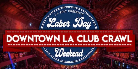 Labor Day Weekend Los Angeles Club Crawl - DTLA Crawl tickets