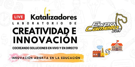 Laboratorio Creatividad Innovación Katalizadores ExpoCamello 2019 entradas