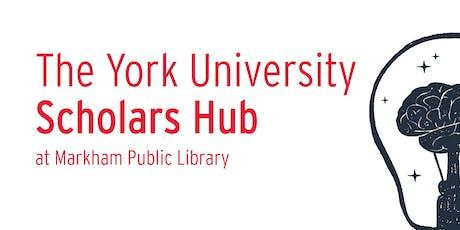 Markham YorkU Scholars Hub - Sept. 12 tickets