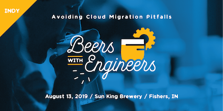 Beers with Engineers: Avoiding Cloud Migration Pitfalls- Indy tickets